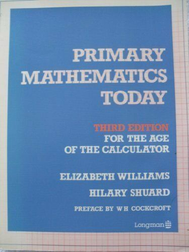 Primary Mathematics Today By E.M. Williams,Hilary Shuard