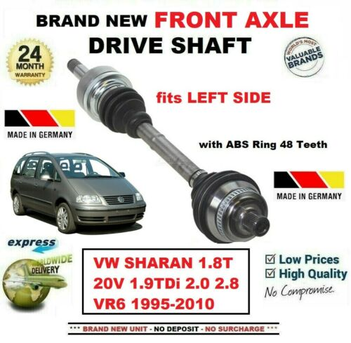 FOR VW SHARAN 1.8T 20V 1.9TDi 2.0 2.8 VR6 1995-2010 NEW FRONT LEFT DRIVESHAFT