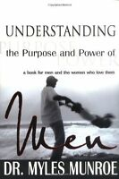 Understanding The Purpose And Power Of Men By Myles Munroe, (paperback), Whitake on sale
