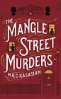 The Mangle Street Murders by M. R. C. Kasasian (Paperback, 2013)