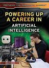 Powering Up a Career in Artificial Intelligence by Max Winter (Hardback, 2015)