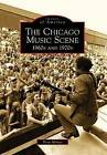 The Chicago Music Scene: 1960s and 1970s by Dean Milano (Paperback / softback, 2009)