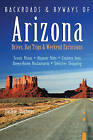Backroads and Byways of Arizona: Drives, Day Trips and Weekend Excursions by Jackie Dishner (Paperback, 2009)