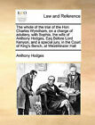 The Whole of the Trial of the Hon Charles Wyndham, on a Charge of Adultery, with Sophia, the Wife of Anthony Hodges, Esq Before Lord Kenyon, and a Special Jury, in the Court of King's Bench, at Westminster Hall by Anthony Hodges (Paperback / softback, 2010)