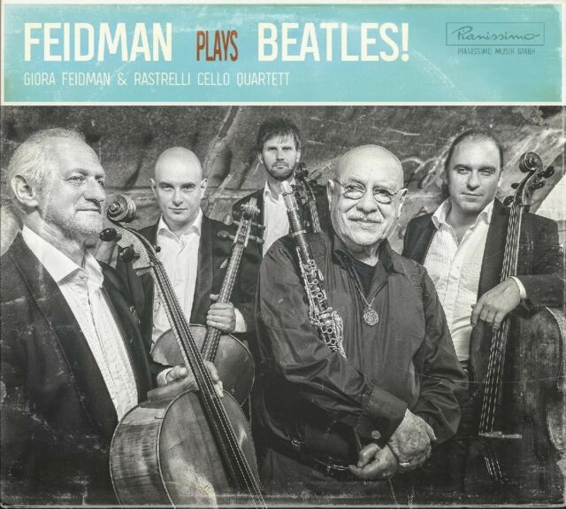 GIORA/RASTRELLI CELLO QUARTETT FEIDMAN - FEIDMAN PLAYS BEATLES!   CD NEW!