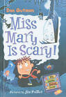 Miss Mary Is Scary! by Dan Gutman (Hardback, 2010)