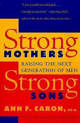 1 of 1 - USED (GD) Strong Mothers, Strong Sons: Raising the Next Generation of Men by Ann