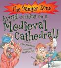 Avoid Working on a Medieval Cathedral! by Fiona MacDonald (Hardback, 2010)