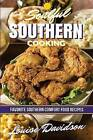 Soulful Southern Cooking: Favorite Southern Comfort Food Recipes by Louise Davidson (Paperback / softback, 2016)