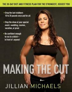 Making-the-Cut-The-30-Day-Diet-and-Fitness-Plan-for-the-Strongest-Sexiest-You