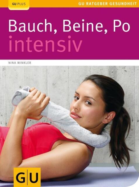 Bauch, Beine, Po intensiv von Nina Winkler (2009, Taschenbuch)
