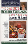 The Diabetic's Healthy Exchanges Cookbook: 150 Quick and Delicious Recipes for Every Day and Special Occasions by JoAnna M. Lund (Paperback, 1996)