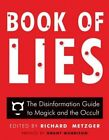 Book of Lies: The Disinformation Guide to Magick and the Occult by Richard Metzger (Paperback, 2014)