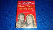 LUCIANO DE CRESCENZO:ELENA,ELENA AMORE MIO.MONDADORI FEBBRAIO 1991 1°EDIZIONE!