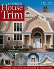 Exterior House Trim by Steve Wilson (2006, Paperback, Revised)