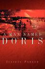 A Man Named Doris by Juliete Parker (Paperback / softback, 2003)