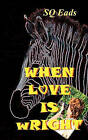 When Love Is Wright by Sq Eads (Paperback / softback, 2010)