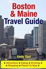 Boston & Maine Travel Guide  : Attractions, Eating, Drinking, Shopping & Places to Stay by Emily Dyer (Paperback / softback, 2014)
