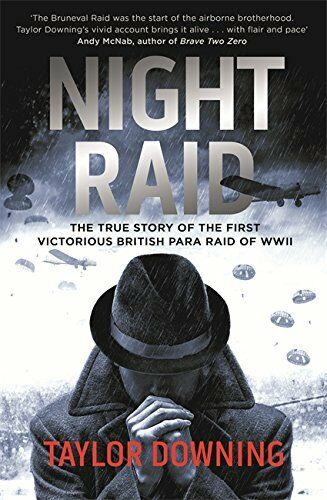 1 of 1 - Night Raid: The True Story of the First Victorious British Para Raid of WWII, Do