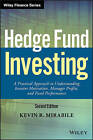 Hedge Fund Investing: A Practical Approach to Understanding Investor Motivation, Manager Profits, and Fund Performance 2E by Kevin R. Mirabile (Hardback, 2016)