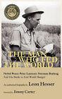 The Man Who Fed the World by Hesser Hesser (Hardback)