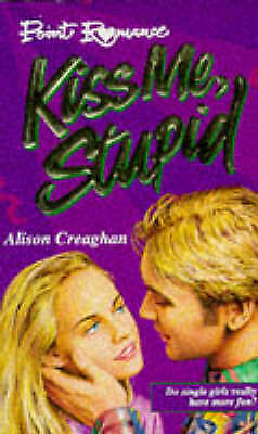 """""""AS NEW"""" Kiss Me Stupid (Point Romance), Creaghan, Alison, Book"""