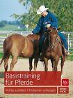 Basistraining für Pferde von Bernd Hackl (2014, Gebundene Ausgabe)