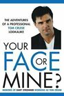 Your Face or Mine - The Adventures of a Professional Tom Cruise Lookalike by Gary Strohmer (Paperback, 2016)