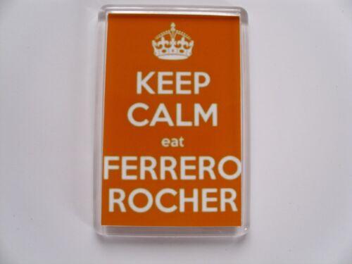 KEEP CALM AND EAT FERRERO ROCHER  Keyring or Fridge Magnet = gift idea