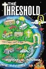 The Threshold: Volume One by Michael D Rourke (Paperback / softback, 2013)