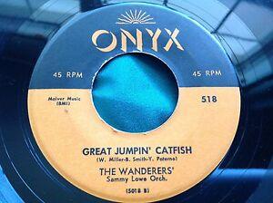 Original-Doo-Wop-45-The-Wanderers-Great-Jumpin-Catfish-Onyx-518