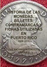 Historia de Las Monedas, Contramarcas y Fichas Que Circularon en Puerto Rico...