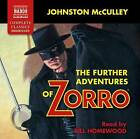The Further Adventures of Zorro by Johnston McCulley (CD-Audio, 2016)