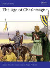 The Age of Charlemagne: Warfare in Western Europe, 750-1000 AD by David Nicolle (Paperback, 1984)