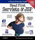 Head First: Head First Servlets and JSP : Passing the Sun Certified Web Component Developer Exam by Bert Bates, Bryan Basham and Kathy Sierra (2008, Paperback, Revised)