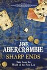 Sharp Ends: Stories from the World of the First Law by Joe Abercrombie (Hardback, 2016)