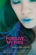 Tera Lynn Childs~FORGIVE MY FINS~SIGNED~1ST/DJ~A NICE COPY