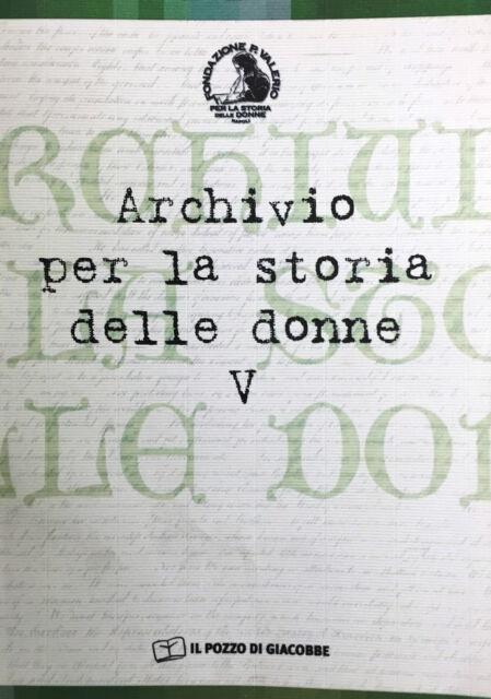 (Napoli) A. Valerio - ARCHIVIO PER LA STORIA DELLE DONNE VOL. V