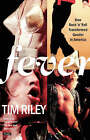 Fever by Tim Riley (Paperback, 2005)