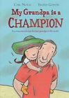 My Grandpa is a Champion by Carl Norac (Hardback, 2007)