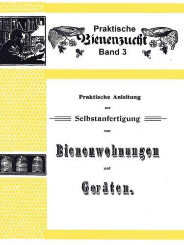 Bienenzucht 3 Selbstanfertigung von Bienenwohnungen und Geräten Reprint