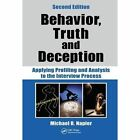 Behavior, Truth and Deception: Applying Profiling and Analysis to the Interview Process by Michael R. Napier (Hardback, 2017)