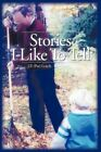 Stories I Like to Tell by J Pat Lynch 9781450256223 Paperback 2010