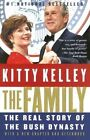 The Family: The Real Story of the Bush Dynasty by Kitty Kelley (Paperback / softback)