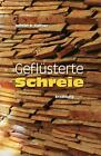 Geflüsterte Schreie von Helmut H. Haffner (2014, Taschenbuch)