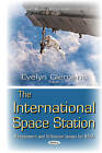 International Space Station: Management & Utilization Issues for NASA by Nova Science Publishers Inc (Hardback, 2016)