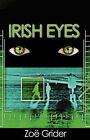 Irish Eyes by Zoe Grider (Paperback / softback, 2007)