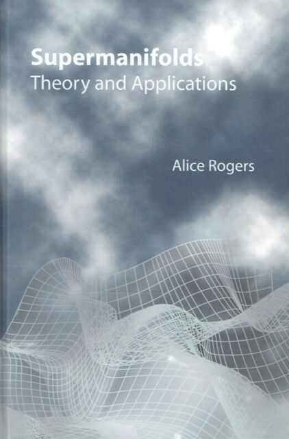 Rogers, Alice - Supermanifolds: Theory and Applications