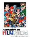 Animation by Filmation by Michael Swanigan (Paperback / softback, 2014)