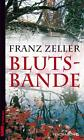 Blutsbande von Franz Zeller (2011, Taschenbuch)